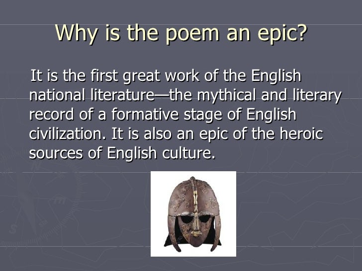 beowulf epic poem essay We know that the story of beowulf contains both literature and some history, but for which was it primarily written was it written simply for.