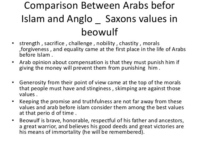 a comparison of the anglo saxons cultural value from beowulf to todays cultural values 2018-1-2  in the mind of the anglo-saxons,  given the little that is said about them in comparison to hrothgar and beowulf,  reevaluating the role of women in beowulf.