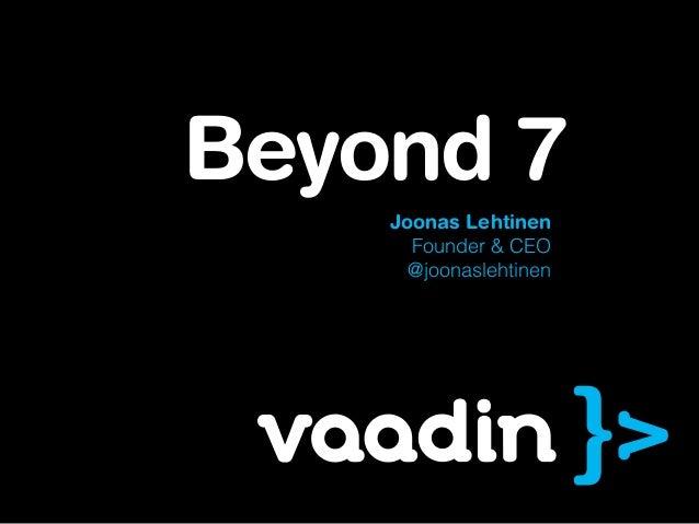 Joonas Lehtinen Founder & CEO @joonaslehtinen Beyond 7
