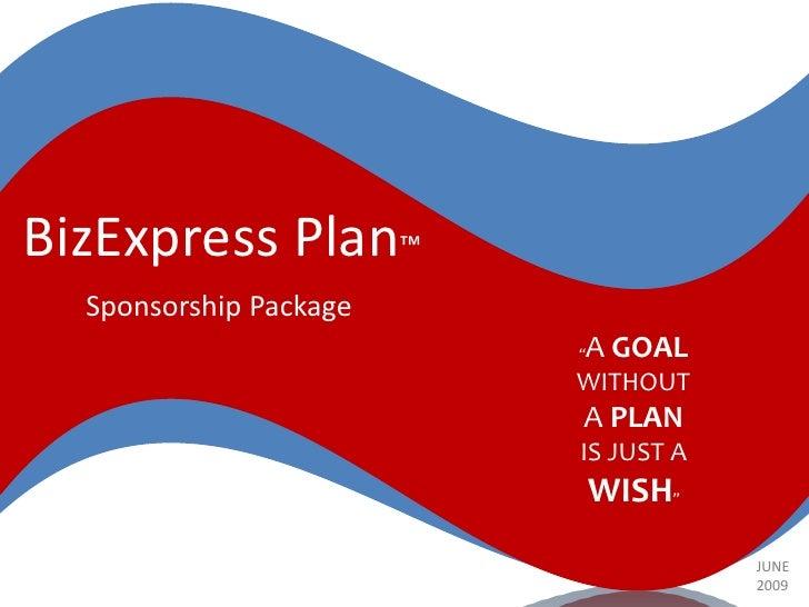 """BizExpress Plan™   Sponsorship Package                         A GOAL                         """"                          W..."""