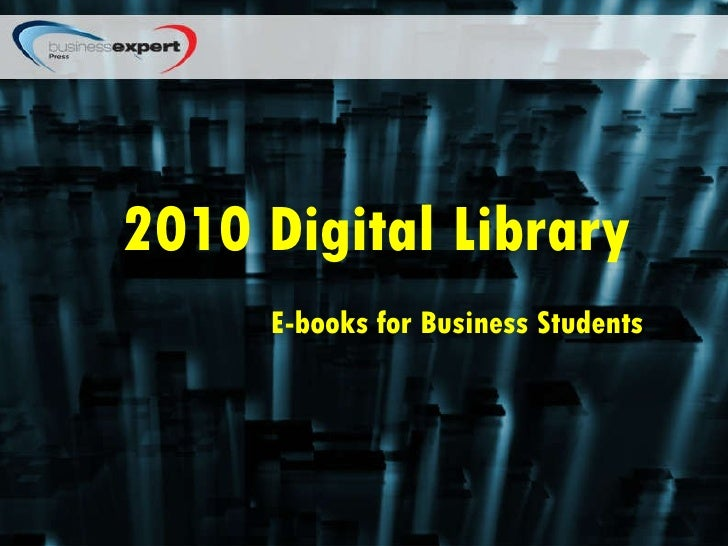 2010 Digital Library E-books for Business Students