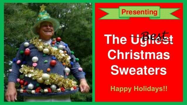 Presenting  The Ugliest Christmas Sweaters