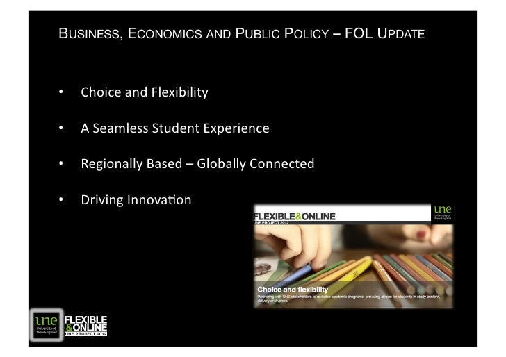 BUSINESS, ECONOMICS AND PUBLIC POLICY – FOL UPDATE   •   Choice  and  Flexibility    •   A  Seamless  Student...