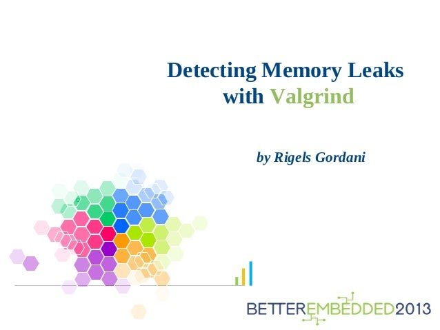 Detecting Memory Leaks with Valgrind by Rigels Gordani