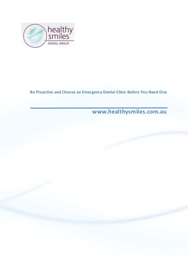 Be Proactive and Choose an Emergency Dental Clinic Before You Need One www.healthysmiles.com.au