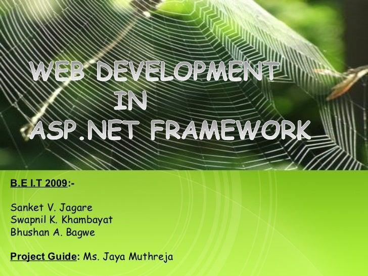 78B.E I.T 2009:-Sanket V. JagareSwapnil K. KhambayatBhushan A. BagweProject Guide: Ms. Jaya Muthreja