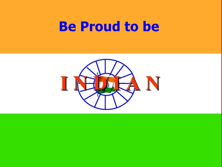 Be Proud Of India