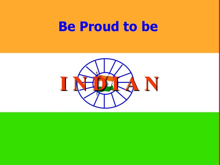 Am Proud To Be An Indian Quotes Be proud to be an indianI Am Proud To Be An Indian Wallpapers