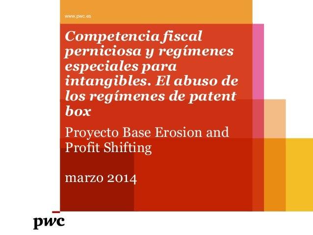Competencia fiscal perniciosa y regímenes especiales para intangibles. El abuso de los regímenes de patent box Proyecto Ba...