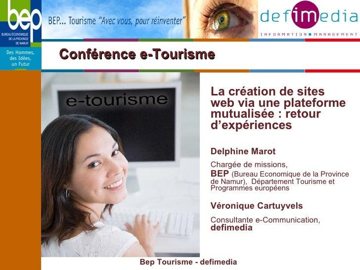 Conférence e-Tourisme  <ul><li>La création de sites web via une plateforme mutualisée : retour d'expériences </li></ul><ul...