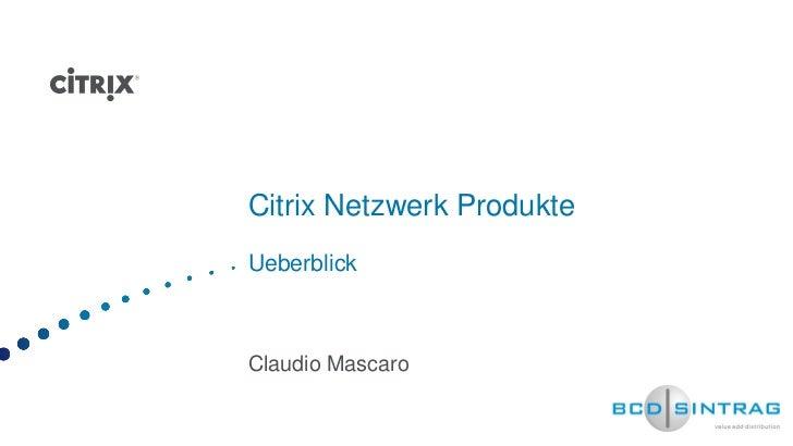 Citrix Netzwerk ProdukteUeberblickClaudio Mascaro