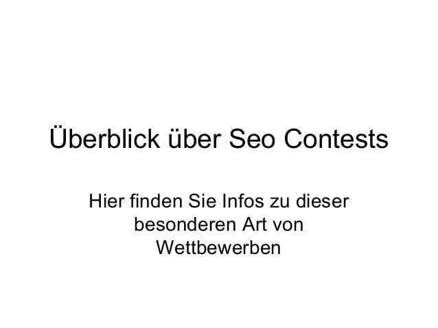 Überblick über Seo ContestsHier finden Sie Infos zu dieserbesonderen Art vonWettbewerben