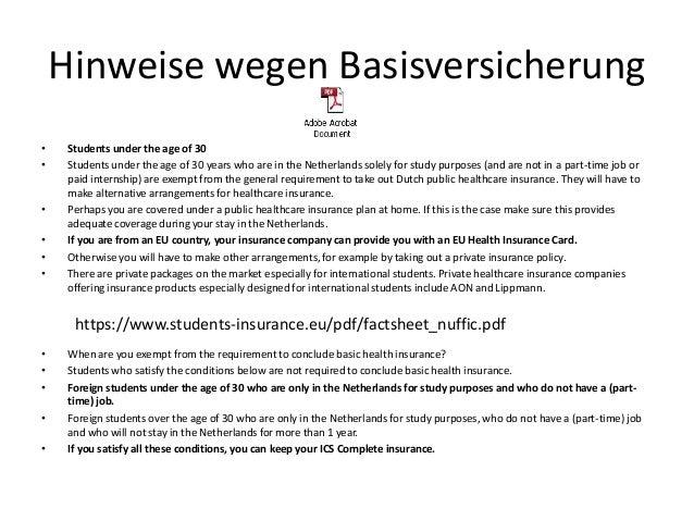 Hinweise wegen Basisversicherung• Students under the age of 30• Students under the age of 30 years who are in the Netherla...