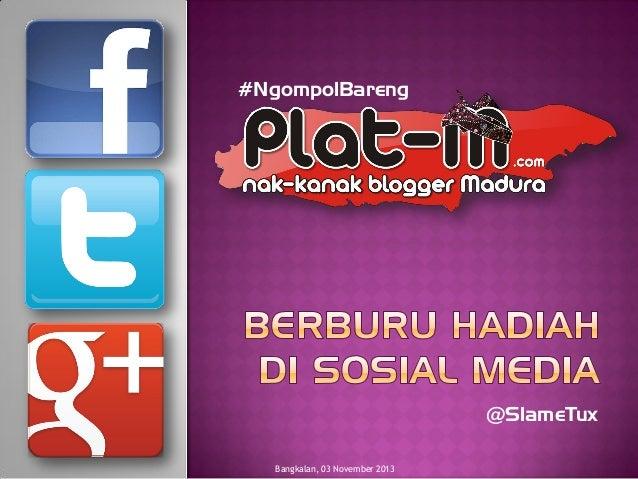 Berburu hadiah di Sosial Media | SlameTux | Komunitas Blogger Plat-M
