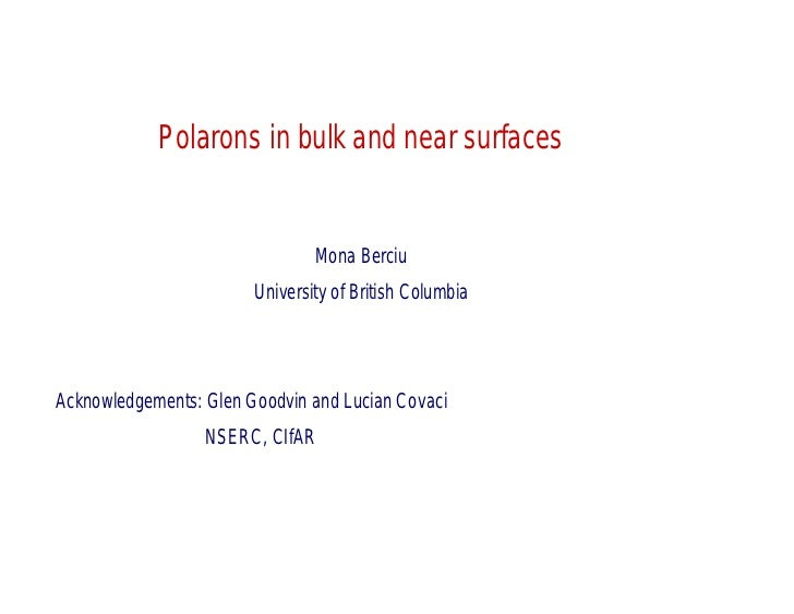 Polarons in bulk and near surfaces                                Mona Berciu                        University of British...