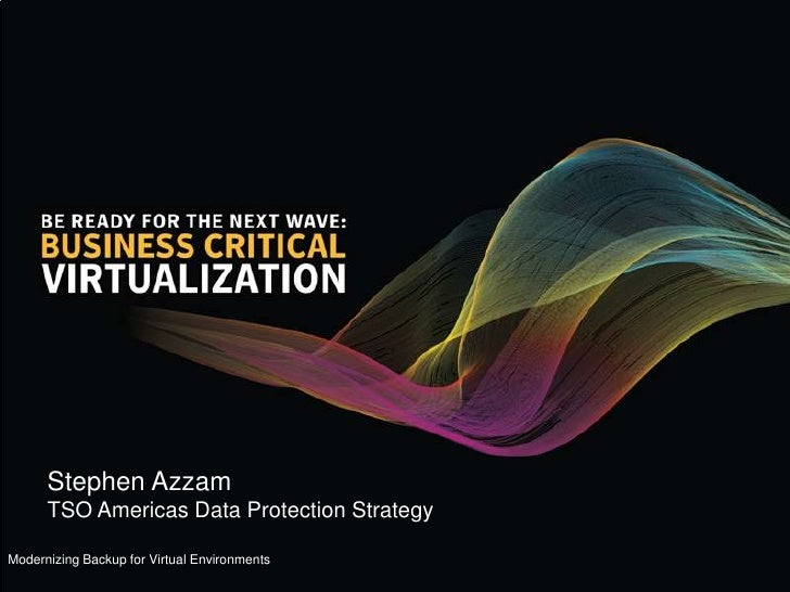 Be Ready for the Next Wave - Business Critical Virtualisation