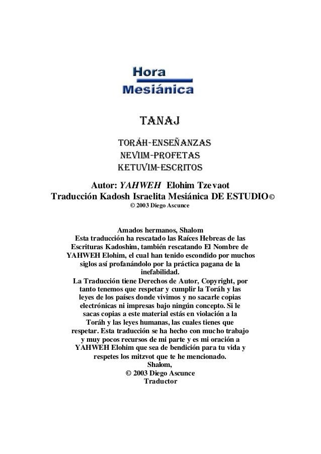 TANAJ Toráh-Enseñanzas Neviim-Profetas Ketuvim-Escritos Autor: YAHWEH Elohim Tze vaot Traducción Kadosh Israelita Mesiánic...
