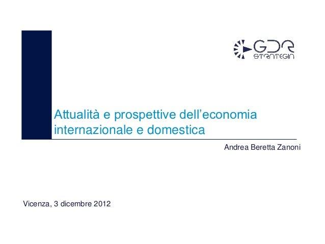 """Relazione Prof. Beretta Zanoni alla conferenza """"ANDAMENTO CONGIUNTURALE CON PARTICOLARE RIGUARDO ALLE PROSPETTIVE ECONOMICHE DEL 2013"""""""