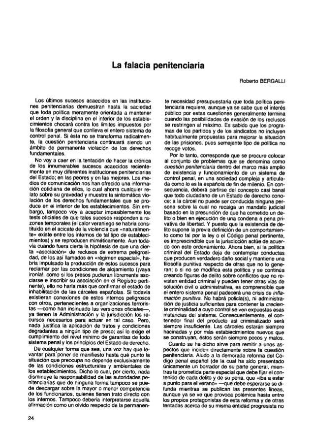 La falacia penitenciaria Roberto BERGALLI Los últimos sucesos acaecidos en las institucio- nes penitenciarias demuestran h...
