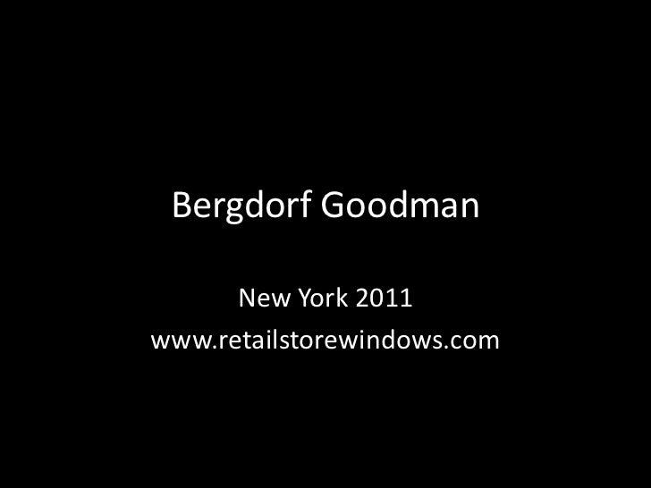 Bergdorf Goodman      New York 2011www.retailstorewindows.com