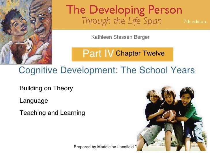 Part IV Cognitive Development: The School Years Chapter Twelve Building on Theory Language Teaching and Learning