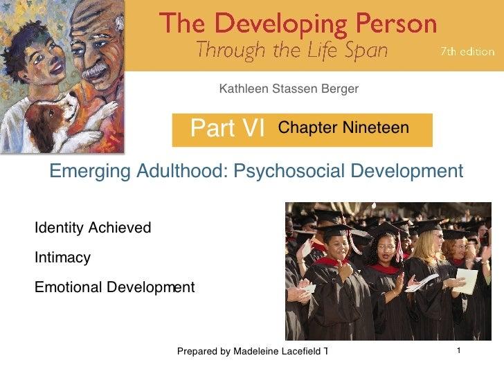 Part VI Emerging Adulthood: Psychosocial Development Chapter Nineteen Identity Achieved Intimacy Emotional Development