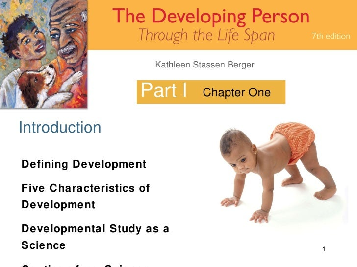 Part I Introduction Chapter One Defining Development Five Characteristics of Development Developmental Study as a Science ...