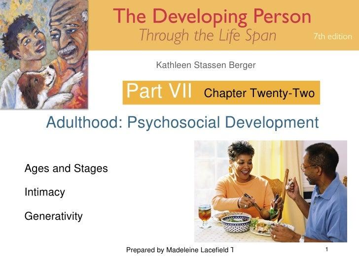 Kathleen Stassen Berger                     Part VII               Chapter Twenty-Two      Adulthood: Psychosocial Develop...