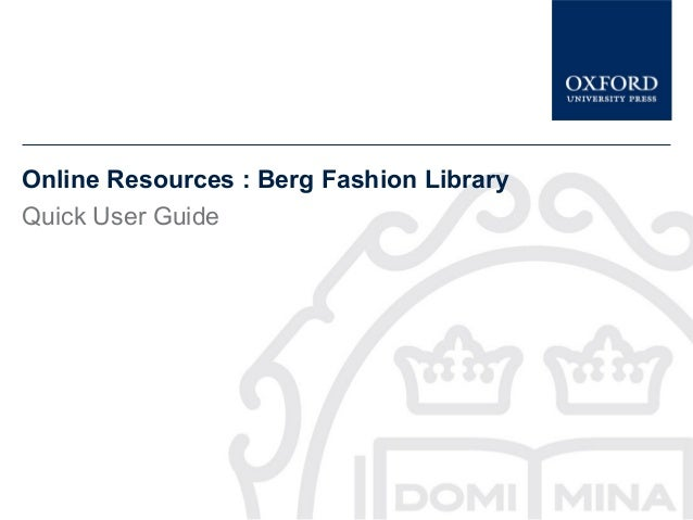 Online Resources : Berg Fashion LibraryQuick User Guide