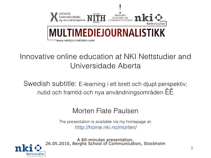 Innovative online education at NKI Nettstudier and Universidade Aberta Swedish subtitle:  E-learning i ett brett och djupt...
