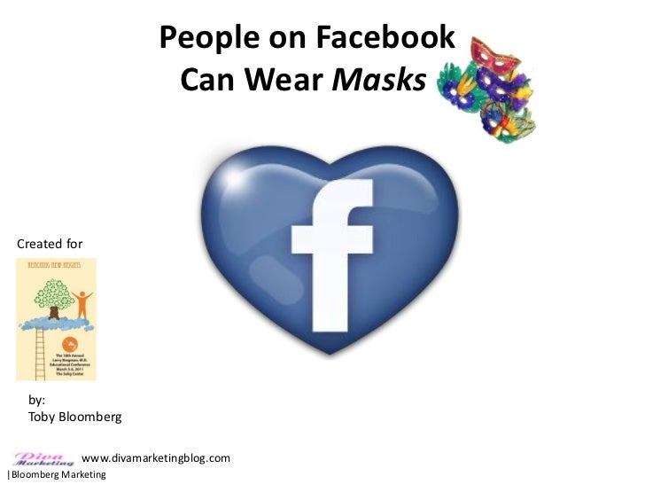 People on Facebook                            Can Wear Masks  Created for    by:    Toby Bloomberg               www.divam...