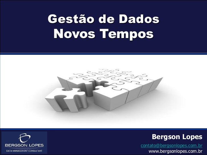 Gestão de Dados Novos Tempos                           Bergson Lopes                   contato@bergsonlopes.com.br        ...