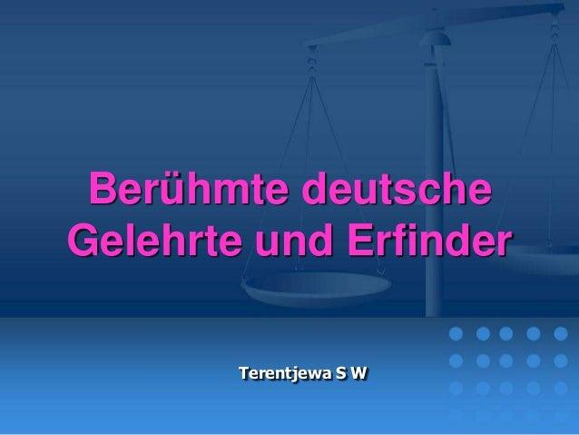 Berühmte deutsche Gelehrte und Erfinder Terentjewa S W