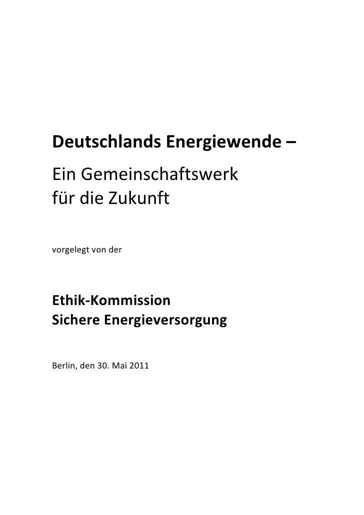 DeutschlandsEnergiewende–EinGemeinschaftswerkfürdieZukunftvorgelegtvonderEthik‐KommissionSichereEne...