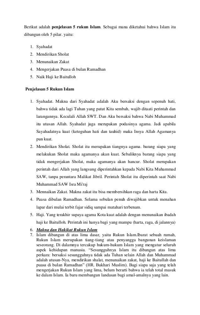 Berikut adalah penjelasan 5 rukun Islam. Sebagai mana diketahui bahwa Islam itu dibangun oleh 5 pilar. yaitu: 1. Syahadat ...