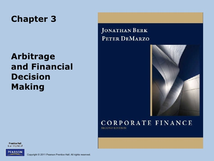 Berk Chapter 3: Arbitrage And Financial Decision Making
