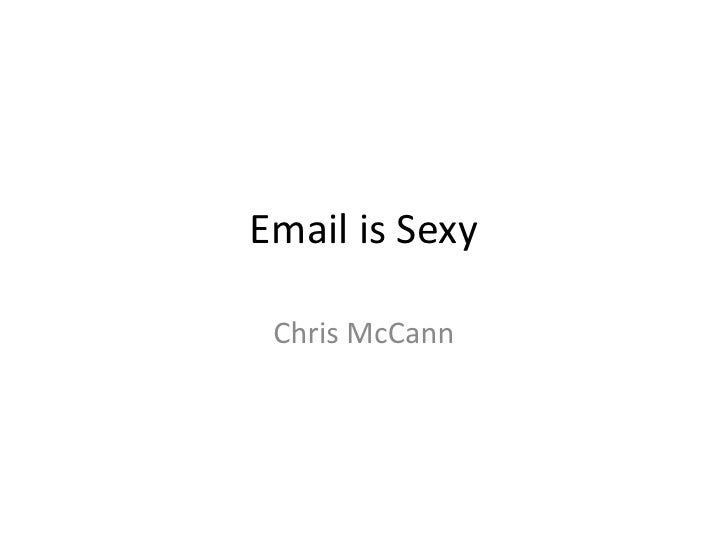 Email is Sexy<br />Chris McCann<br />