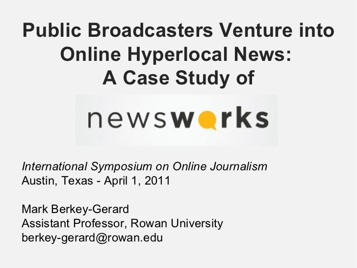Public Broadcasters Venture into Online Hyperlocal News:  A Case Study of <ul><li>International Symposium on Online Journa...