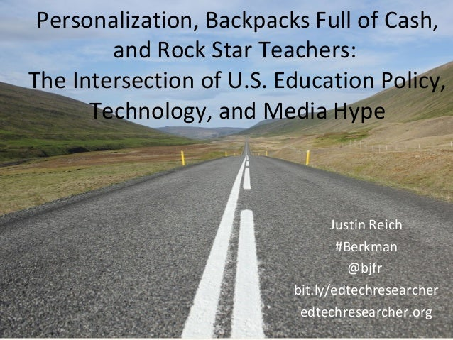 Personalization, Backpacks Full of Cash,and Rock Star Teachers:The Intersection of U.S. Education Policy,Technology, and M...