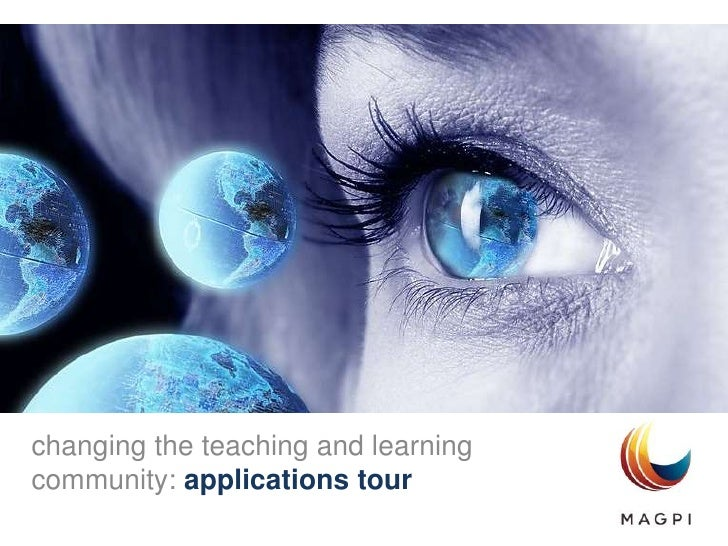 changing the teaching and learning community: applications tour<br />