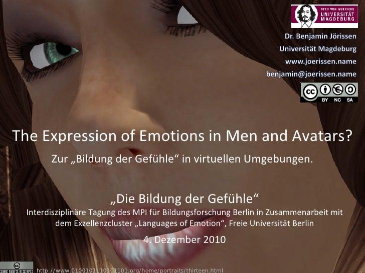 """The Expression of Emotions in Men and Avatars?       Zur """"Bildung der Gefühle"""" in virtuellen Umgebungen.                  ..."""