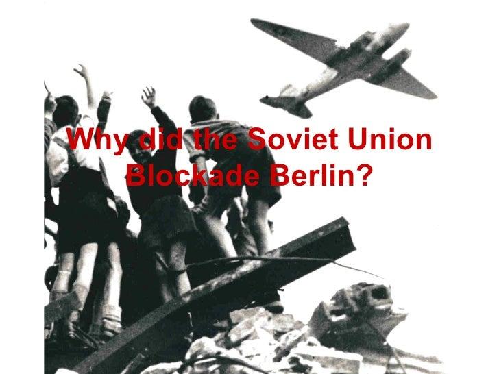 Why did the Soviet Union Blockade Berlin?