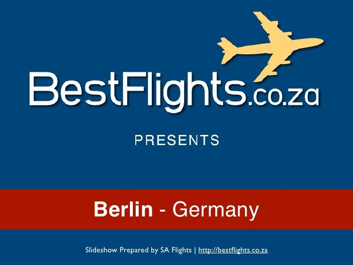 Berlin - GermanySlideshow Prepared by SA Flights | http://bestflights.co.za