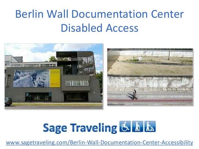 Berlin Wall Documentation Center Disabled Access