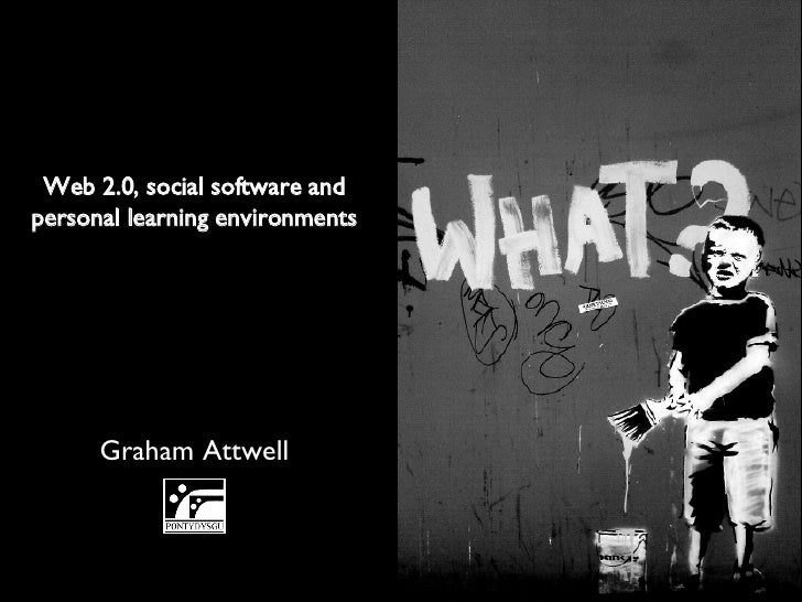 Graham Attwell Web 2.0, social software and personal learning environments