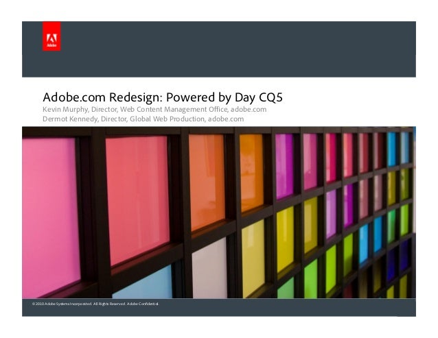 © 2010 Adobe Systems Incorporated. All Rights Reserved. Adobe Confidential. Adobe.com Redesign: Powered by Day CQ5 Kevin M...