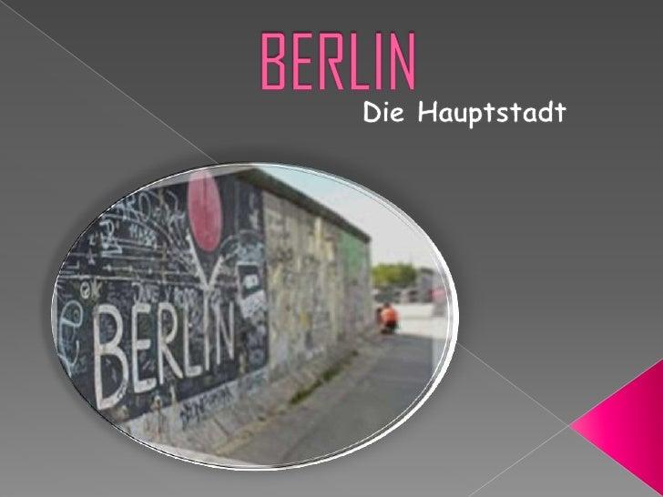 BERLIN<br />Die Hauptstadt<br />