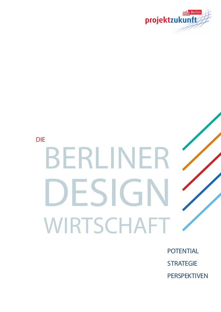 Die  Berliner  DeSign  wirtSchaft           Potential           Strategie           PerSPektiven