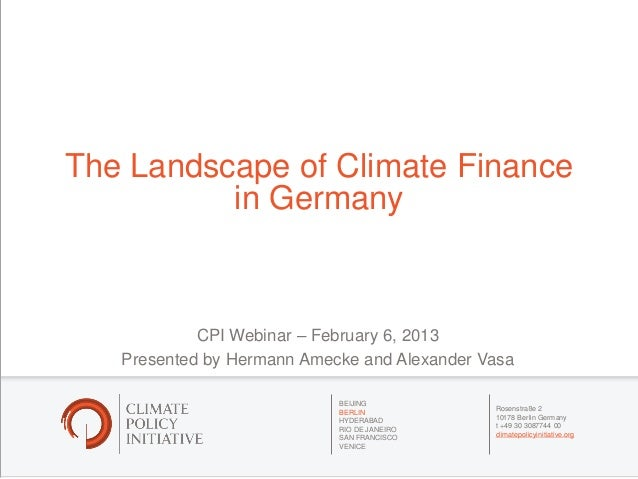 The Landscape of Climate Finance          in Germany            CPI Webinar – February 6, 2013   Presented by Hermann Amec...