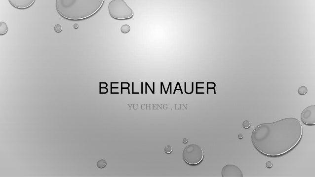 BERLIN MAUER YU CHENG , LIN